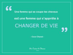 """Citation Proverbe Coco Chanel """"Une femme qui se coupe les cheveux est une femmes qui s'apprête à changer de vie"""""""