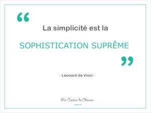 """Citation Proverbe Léonard de Vinci """"La simplicité est la sophistication suprême"""""""