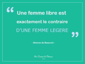 """Citation Proverbe Simone de Beauvoir """"Une femme libre est exactement le contraire d'une femme légère"""""""