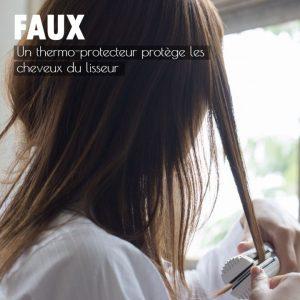 FAUX Un thermo protecteur protège les cheveux du lisseur