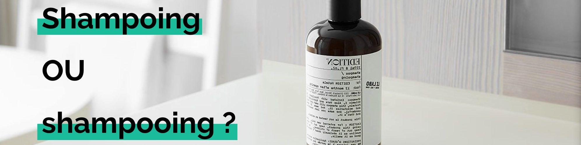 Shampoing ou shampooing